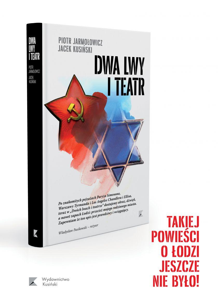 """Piotr Jarmołowicz, Jacek Kusiński """"Dwa lwy i teatr"""""""