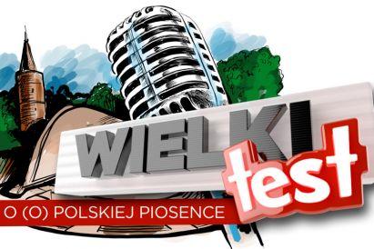 Wielki Test o (o)polskiej piosence