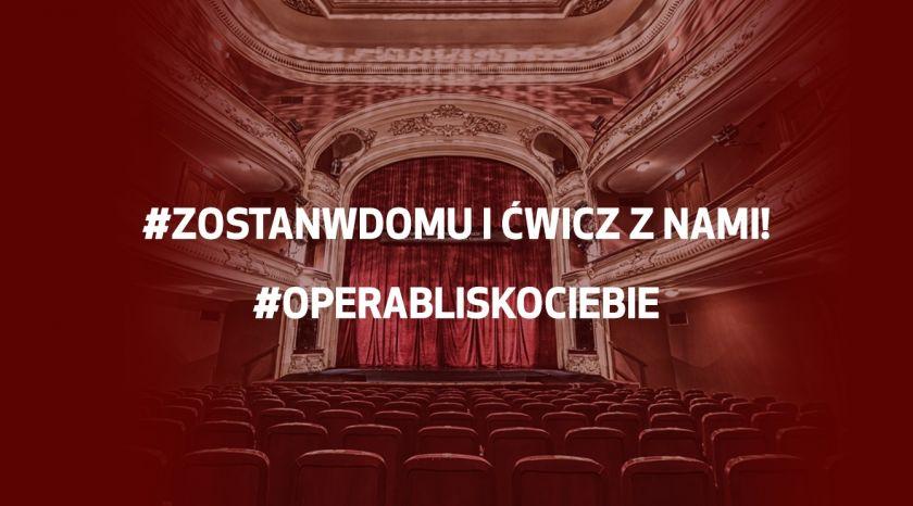 Opera Blisko Ciebie – Opera Śląska z nowymi cyklami na social media!