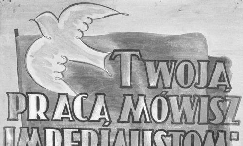 Warszawa, 1952 r. Afisz wykonany przez robotników FSO na Żeraniu. Biały gołąbek, symbol pokoju wykorzystano do akcji propagandowej. Fot. PAP/CAF/Reprodukcja Jerzy Baranowski